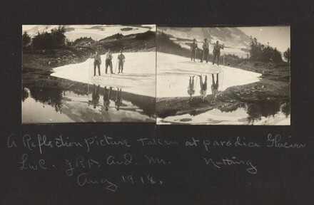 A Reflection Picture Taken at Paradise Glacier / LwC, JRF and Mr. Nutting / Aug 1918