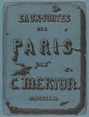 Titre des eaux-fortes sur Paris (Title Page to the Set of Etchings of Paris)