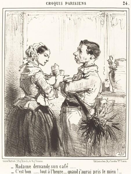 Madame demande son café
