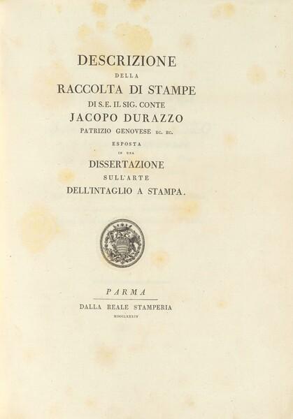 Descrizione della raccolta di stampe di S.E. il sig. conte Jacopo Durazzo, patrizio genovese, ec. ec., esposta in una dissertazione sull