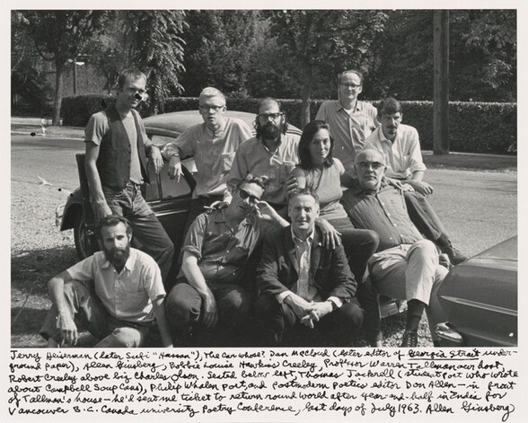 Jerry Heiserman (later Sufi Hassan), the car whose? Dan McCloud (later editor of Georgia Strait under-ground paper), Allen Ginsberg, Bobbie Louise Hawkins Creeley, Professor Warren Tallman our host, Robert Creeley above big Charles Olson. Seated below left, Thomas Jackrell (student poet who wrote about Campbell's Soup Cans), Philip Whalen poet, and postmodern poetics editor Don Allen- in front of Tallman