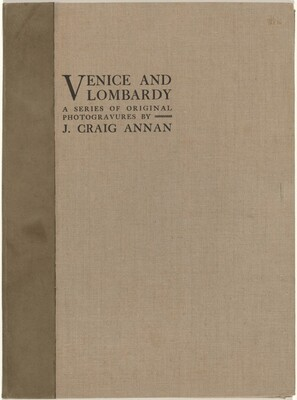 Venice and Lombardy: A Series of Original Photogravures