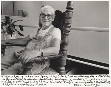 Willem De Kooning in his studio Springs Long Island. I visited with my stepmother, Edith, his fly unbuttoned, he showed me his brushes lined up neatly on a table, I wash them, clean them all myself, and said of his new canvases, I'm just a sign painter.