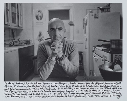 Richard Baker Roshi whose teacher was Suzuki Roshi soon after he stepped down as Abbot of San Francisco Zen Center to found Santa Fé, N.M. & Crestone Colorado Zen Meditation Centers, and give transmission to Philip Whalen, Sensei. Here visiting apartment on East 12'th Street after return from East Europe where he'd taught zen sitting groups, we caught up on our samsaric adventures. Baker Roshi had hosted 1965 U.C. Berkeley Poets' convocation, we'd remained friends, especially thru his kindness to poet Whalen whom he'd invited to S.F. Zen. Center. N.Y. Fall 1984.