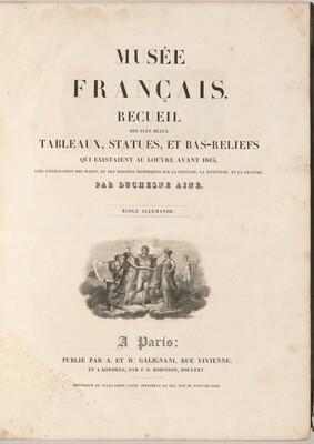 Musée Français: Recueil des plus beaux tableaux, statues, et bas-reliefs qui existaient au Louvre avant 1815
