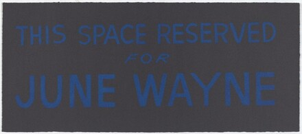 This Space Reserved for June Wayne