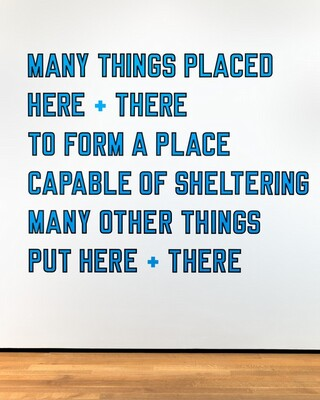 MANY THINGS PLACED HERE & THERE TO FORM A PLACE CAPABLE OF SHELTERING MANY OTHER THINGS PUT HERE & THERE