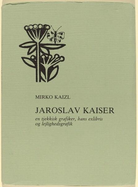 Jaroslav Kaiser en tjekkisk grafiker, hans exlibris og lejlighedsgrafik
