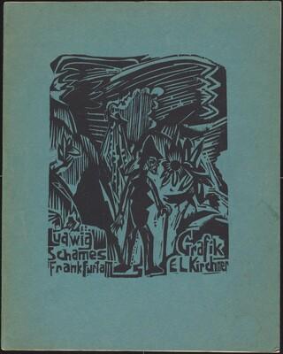 Ludwig Schames Frankfurt a M Grafik E L Kirchner (Ludwig Schames Frankfurt a M Graphic Art E L Kirchner)