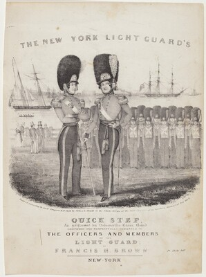 The New York Light Guard's Quick Step: As Performed by Dodworth's Brass Band. Composed and Respectfully Dedicated to the Officers and Members of the Light Guard; by Francis H. Brown