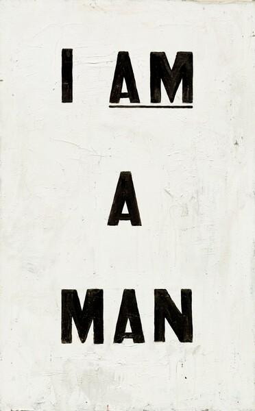 Untitled (I Am a Man)