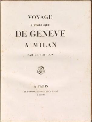 Voyage pittoresque de Genève à Milan par le Simplon