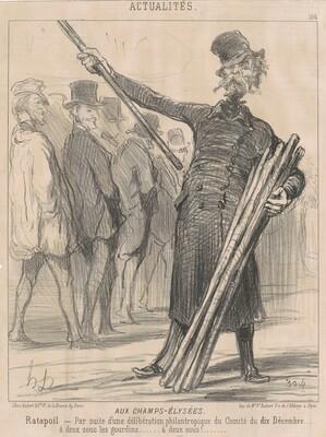 Aux Champs-Elysées, Ratapoil. Par suite d'une délibération philantropique [sic] du Comité du dix Décembre...à deux sous à club…deux sous…