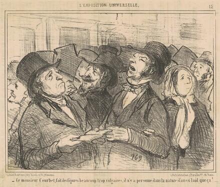 Ce Monsieur Courbet, fait des figures ... vulgaires ...