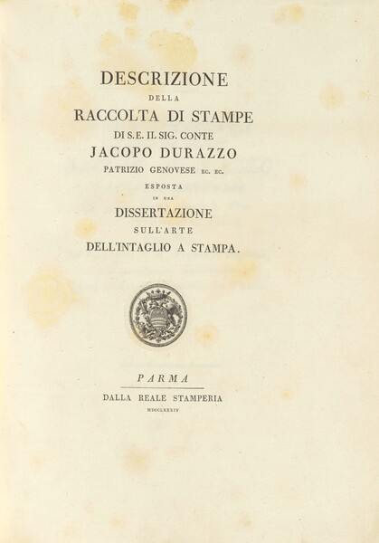 Descrizione della raccolta di stampe di S.E. il sig. conte Jacopo Durazzo, patrizio genovese, ec. ec., esposta in una dissertazione sull'arte dell'intagio a stampa