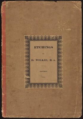 Etchings by D. Wilkie, R.A.