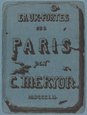 Titre des eaux-fortes sur Paris (Title Page to the Set of Etchings of Paris)